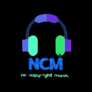 NCM - NO COPYRIGHT MUSIC
