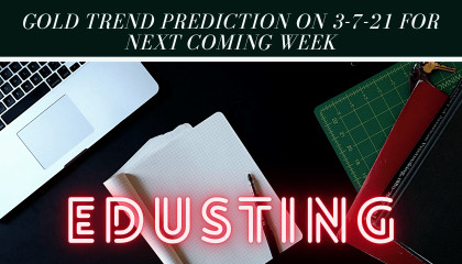 Gold trend prediction on 3-7-21 for next coming week  EduSting
