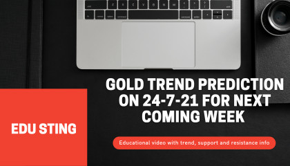 Gold trend prediction on 24-7-21 for next coming week  EduSting