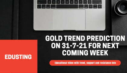 gold trend prediction on 31-7-21 for next coming week  EduSting