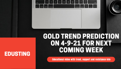 ◘ Gold trend prediction on 4-9-21 for next coming week ♦ EduSting