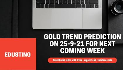 🔴 Gold trend prediction on 25-9-21 for next coming week  Edu Sting