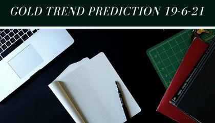 Gold trend prediction 19-6-21 for coming next week  EduSting