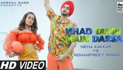 KHAD TENU MAIN DASSA - Neha Kakkar & Rohanpreet Singh  Rajat Nagpal  Kaptaan  Anshul Garg
