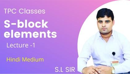 S-block elements  Hindi medium   TPC classes