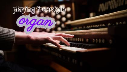 playing organ with freestyle