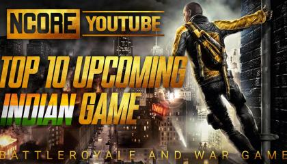 Top10 upcoming indian game | ncore yt