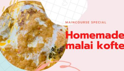 Homemade malai kofte Delicious recipe घर का बना मलाई कोफ्ते स्वादिष्ट नुस्खा Make & Serve