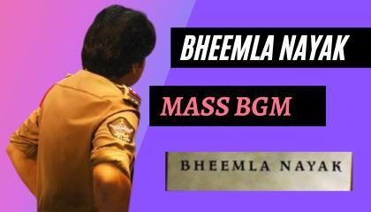 bheemla Nayak bheemla Nayak mass bgm  bheemla Nayak movie bgm  pspk mass bgm  bheemla Nayak leaked video