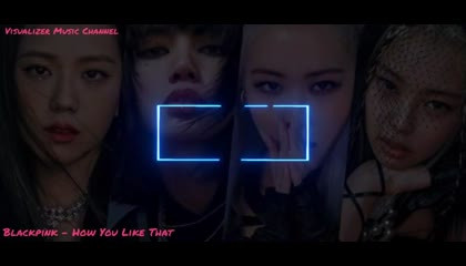 blackpink how you like that NCS visualizer version