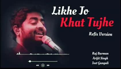Likhe Jo Khat Tujhe song Arijit Singh