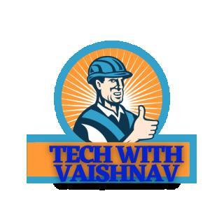 TECH WITH VAISHNAV