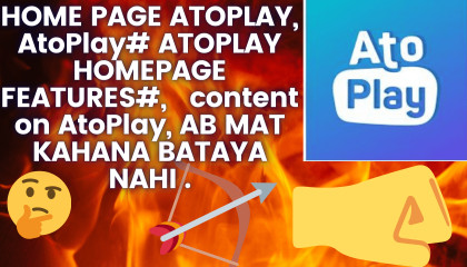 HOME PAGE ATOPLAY, AtoPlay ATOPLAY HOMEPAGE FEATURES,   content on AtoPlay, AB MAT KAHANA BATAYA NAHI