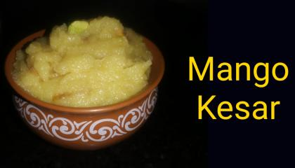 Mango kaser recipe, yummy and tasty sweet recipe, quick and easy mango dessert