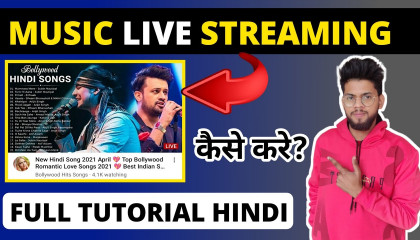 How To Live Stream Music On Youtube 2021  Music Live Streaming Kaise Kare? Full Tutorial In Hindi