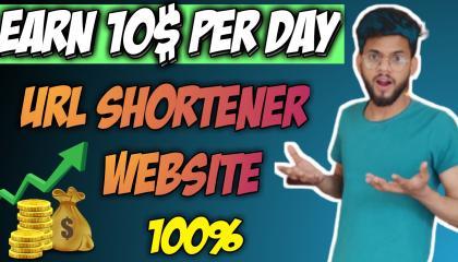 Earn 10$ Per Day URL Shortener Unlimited    Earn Money Online    Best Link Shortner