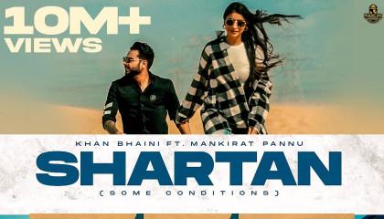 SHARTAN (Official Video ) Khan Bhaini ft Mankirat Pannu  Sukh Sanghera  Latest Punjabi Songs 2021