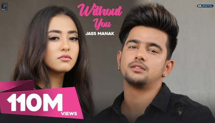 Without You : Jass Manak (Official Video) Satti Dhillon  Latest Punjabi Songs 2018  Geet MP3