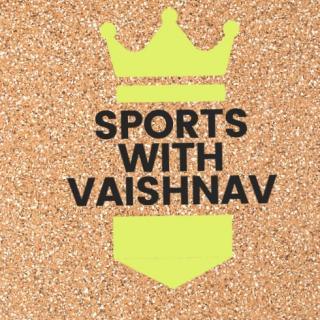 SPORTS WITH VAISHNAV