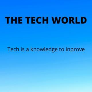 The Tech world