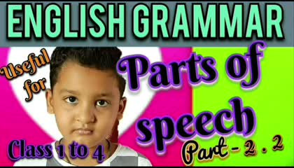 English Grammar  Parts of speech part - 4 Adverbandpreposition  Useful for class 1 to 4.