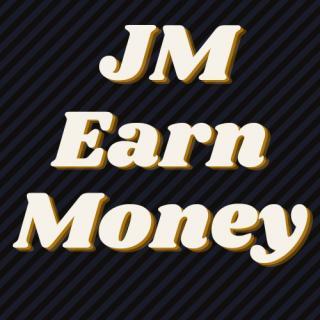 JM EARN MONEY