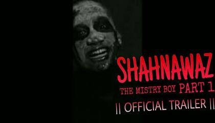 SHAHNAWAZ THE MISTRY BOY PART 1 TRAILER ll OFFICIAL TEASER ll BELONG 2 VALSAD ll B2V ll HORROR ll