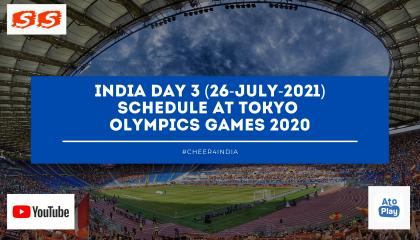 India 🇮🇳 Day 3 (26-July-2021) Schedule At Tokyo Olympics games 🏋️♀️🏃♂️   S Sharma Channel   Tokyo Olympics 2020