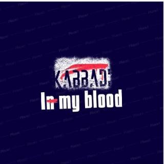 kabbadi  in my blood