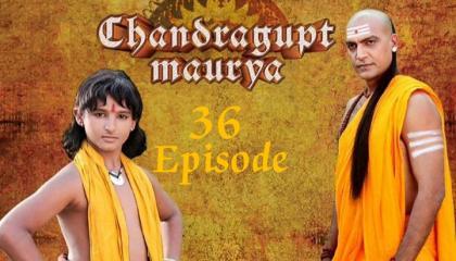Chandragupt Maurya Emperor 36