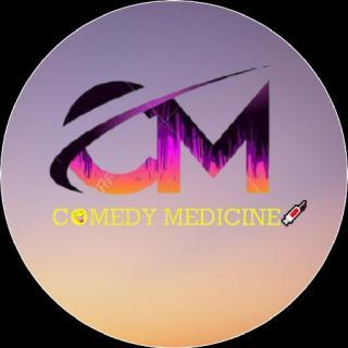 COMEDY MEDICINE