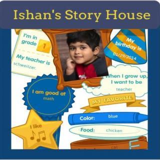 Ishan's story House
