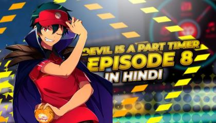 devil is a part timer ep08 hindi dubbed