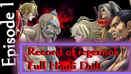record of regernok ep01 hindi dubbed