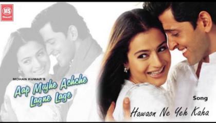 Hawaon Ne Yeh Kaha  Aap Mujhe Achche Lagne Lage  2002 [Hindi Song]