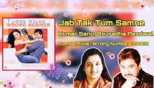 Jab Tak Tum Saamne Rahoge 4k Video Song  Wrong Number  Kumar Sanu, Anuradha