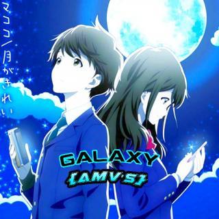 GALAXY AMV's