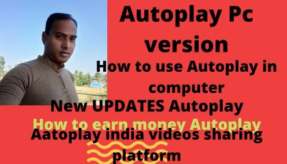 NEW UPDATES AUTOPLAY, AUTOPLAY PCLAPTOPDESKTOP VERSION AVAILABLE,
