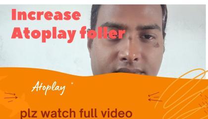 Atoplay foller increase,how to increase Atoplay follower, Atoplay new updates,