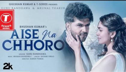Aise Na chhoro.song T SERIES ORIGINAL music 🎶