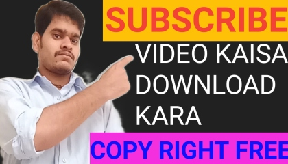SUBSCRIBE VIDEOS KAISA DOWNLOAD KARA COPY RIGHT FREE