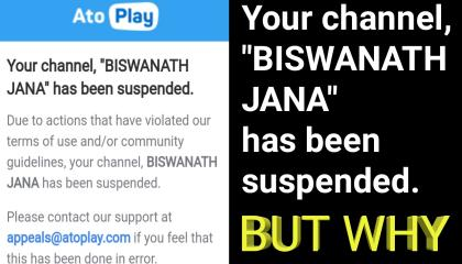 """Your channel, """"BISWANATH JANA"""" has been suspended"""