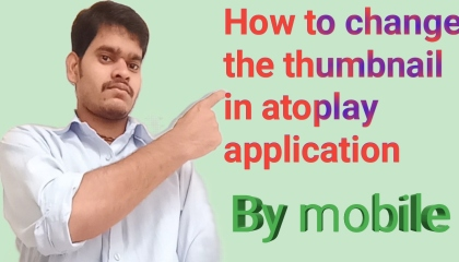 How to change the thumbnail in atoplay application
