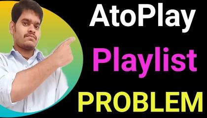 AtoPlay playlist problem solve