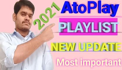 AtoPlay playlist new update 2021 problem solve