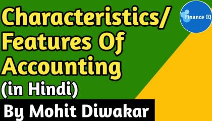 Characteristics/Features Of Accounting in Hindi