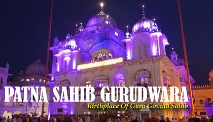 Patna Sahib Gurudwara  Takht Sri Harmandir Sahib Ji, Patna  Glimpse of Bihar