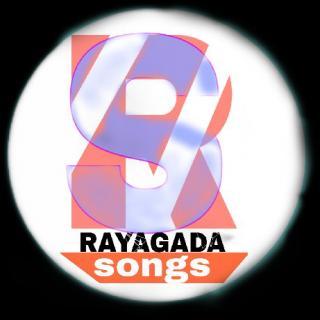 RAYAGADA SONG