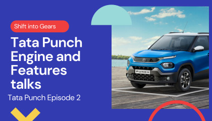 Tata Punch Engine and Features Talks - Tata Punch Episode 2 -  Shift into Gears