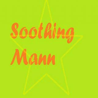 soothing mann